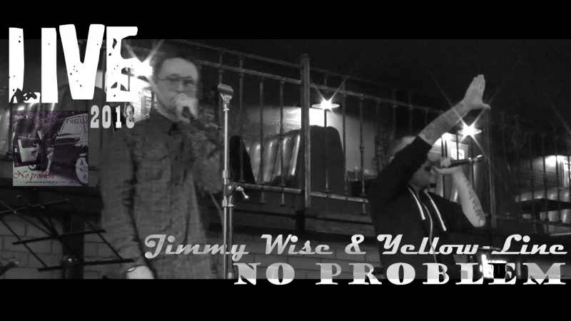 Jimmy Wise Yellow-Line - No problem (LIVE, 2018)( M.O.G Club Burger Pizza )