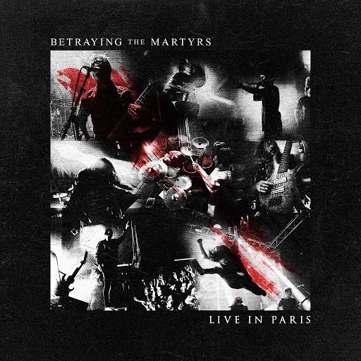 Betraying The Martyrs альбом Live In Paris