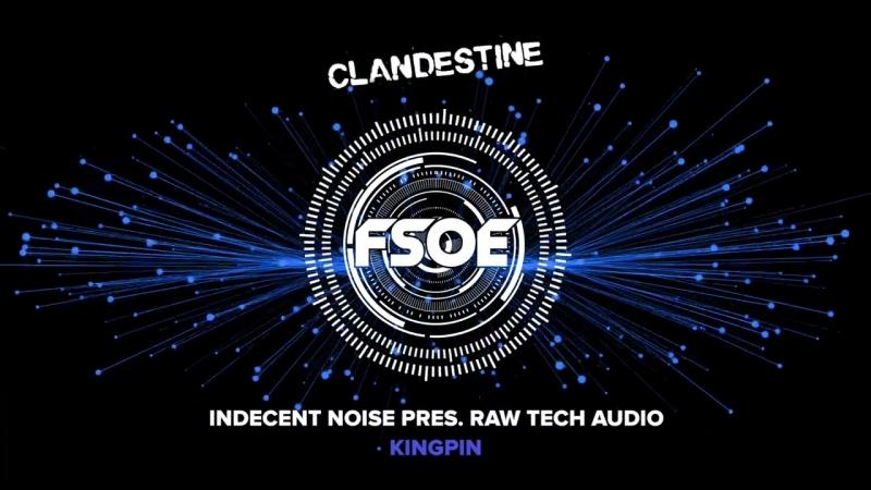 Indecent Noise pres. Raw Tech Audio - Kingpin