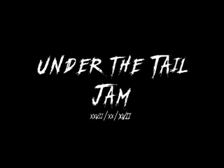 Under the Tail Jam 27.10.17.