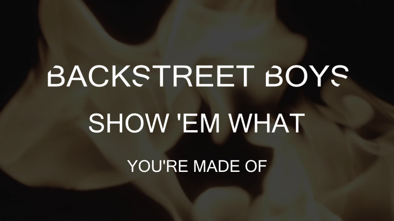 BackStreet Boys – Show 'Em (What You're Made Of)