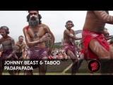 Johnny Beast &amp Taboo - Padapapada