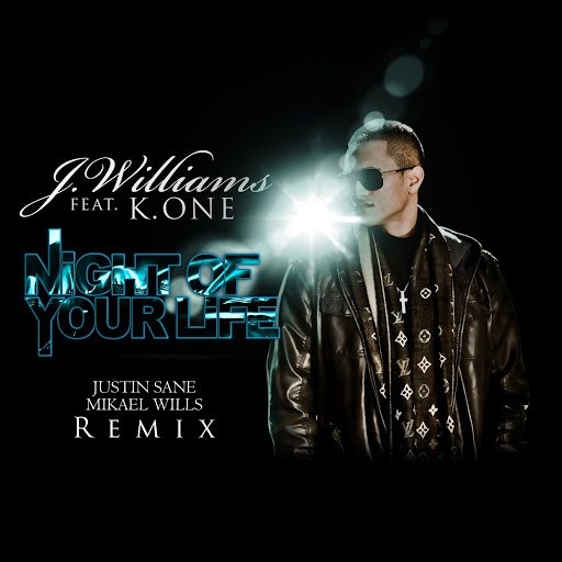 J.Williams альбом Night of Your Life (feat. K. One) [Justin Sane and Mikael Wills Remix]