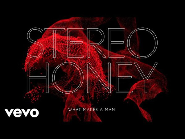 Stereo Honey - What Makes a Man (Audio)