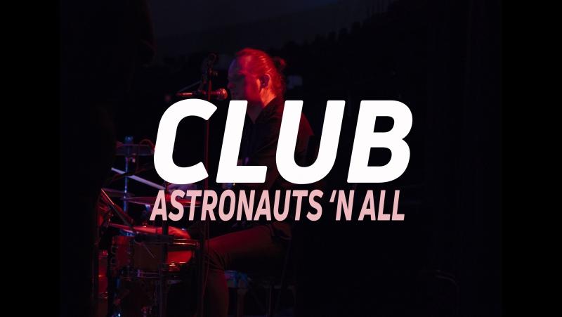 Astronauts 'n All - Club (Live Planetarium 2017)