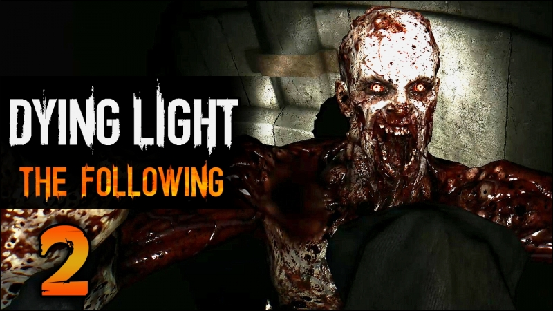 Прохождение Dying Light: The Following - Часть 2 [Взрывное гнёздышко]