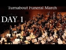 Turnabout Funeral March Day 1 Part 2