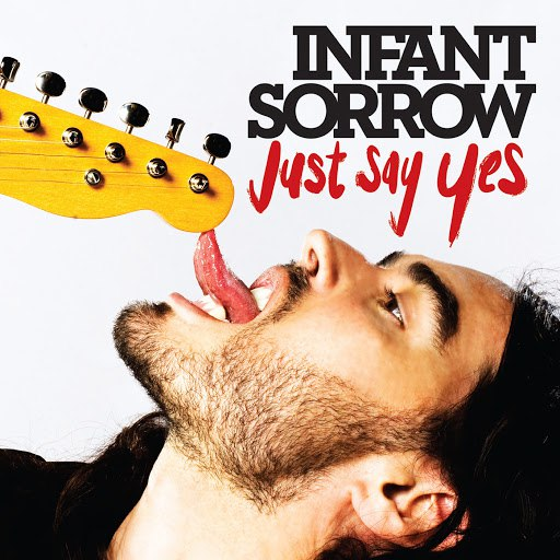 Альбом Infant Sorrow Just Say Yes