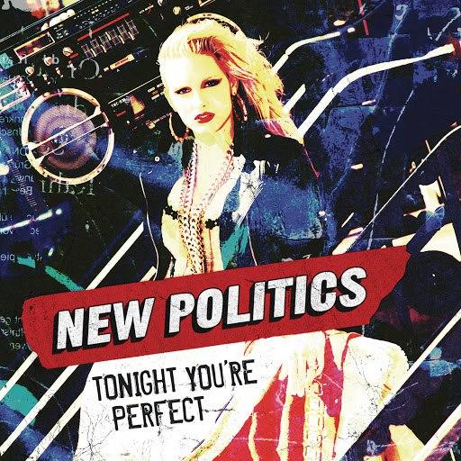New Politics альбом Tonight You're Perfect
