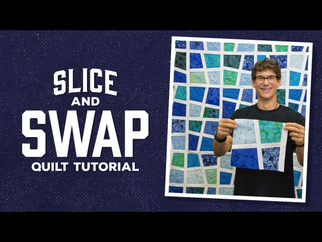 Make a Slice and Swap Quilt with Rob