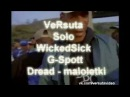 VeRsuta Solo WickedSick G Spott Dread - maloletki