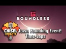 Chisel Town Founding Event! Time-Laps Boundless v186
