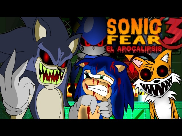 SONIC.EXE TAILS DOLL AND METAL SONIC ARE BACK! SONIC FEAR 3 THE APOCALYPSE (EL APOCALIPSIS) DEMO