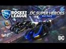 Rocket League® DC Super Heroes DLC Trailer