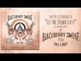 Blackberry Smoke feat. Amanda Shires - Let Me Down Easy
