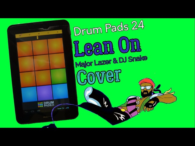 Major Lazer DJ Snake feat.M∅ — Lean On - Drum Pads 24 Soundpack contest