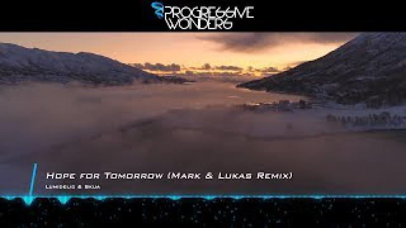 Lumidelic Skua - Hope for Tomorrow (Mark Lukas Remix)