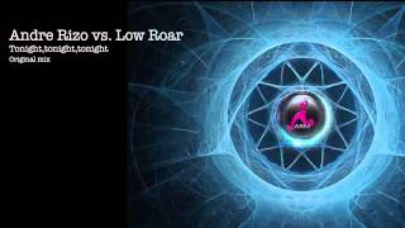 Andre Rizo vs. Low Roar - Tonight (Original mix)