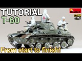 Tutorial - How to build, paint and weather a realistic scale model tank - MiniArt's 135 T-60