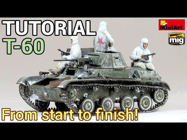 Tutorial - How to build, paint and weather a realistic scale model tank - MiniArts 135 T-60