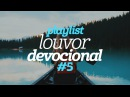 Playlist Louvor Devocional 5