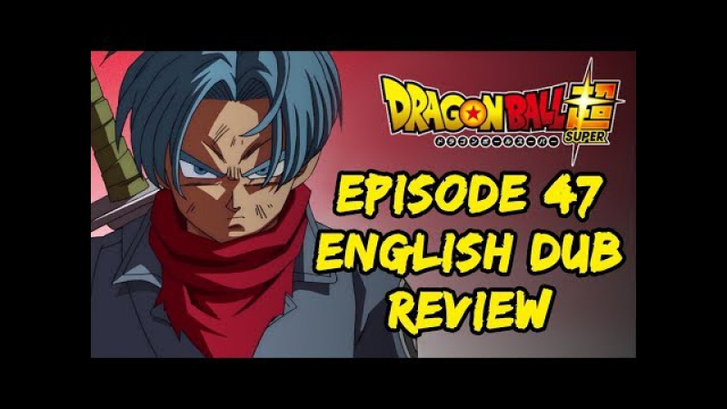 Dragon Ball Super Episode 47 English Dub Review