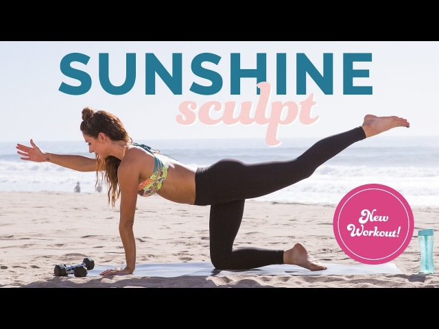 New Bikini Series Total Body Workout ~ Sculpt, Strengthen, Stretch Your Bod with Sunshine Sculpt!