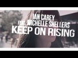 Ian Carey feat. Michelle Shellers - Keep On Rising (PeterLowner Bootleg) 2018