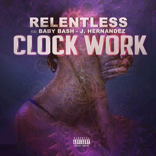 Relentless альбом Clock Work (feat. Baby Bash, J. Hernandez)
