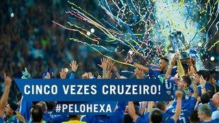 #PELOHEXA - Cinco vezes Cruzeiro!