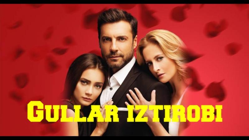 Gullar Iztirobi ( Turk seriali Uzbek Tilida)14-qism Гуллар Изтироби ( Tурк сериали Узбек тилида) 14-кисм