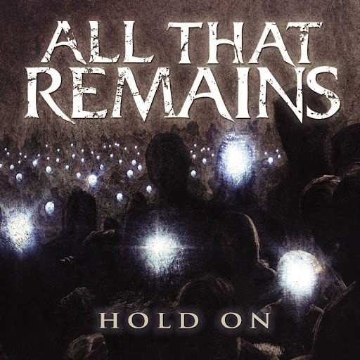 All That Remains альбом Hold On