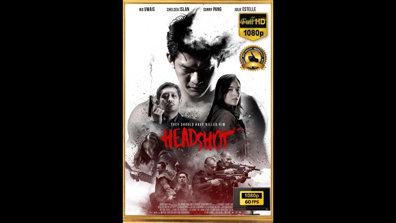 Рейд: Пуля в голове / Headshot (2016) [1080p FullHD | 60 FPS]