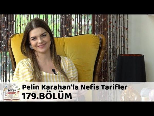 Pelin Karahan'la Nefis Tarifler 179. Bölüm | 24 Mayıs 2018
