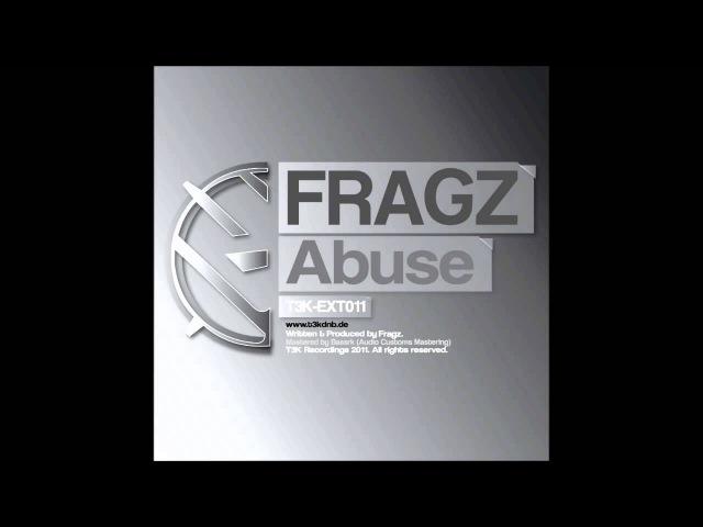 T3K-EXT011: Fragz - ''Abuse''