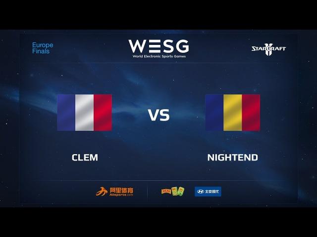 Clem vs NightEnD, WESG 2017 SC2 European Qualifier Finals