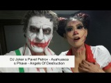 DJ Joker s Pavel Petrov - Ayahuasca s Phaxe - Angels Of Destruction