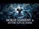 1 Hour of Nordic Ambient Mythic Ritual Doom (by Gaetir the Mountainkeeper)