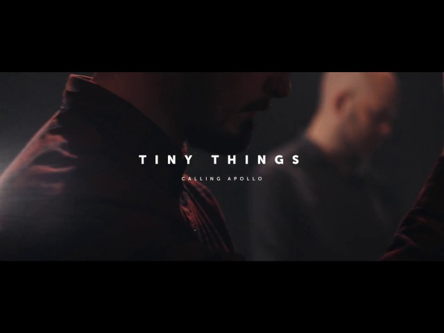 Calling Apollo - Tiny Things (Official Music Video)