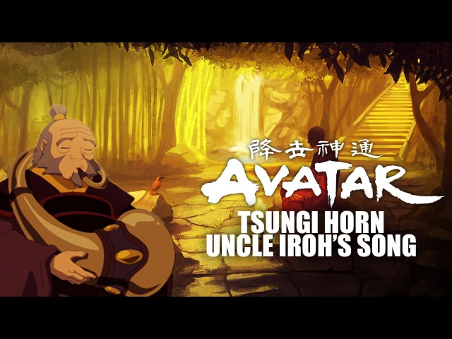 Avatar Tsungi Horn Uncle Iroh's Song