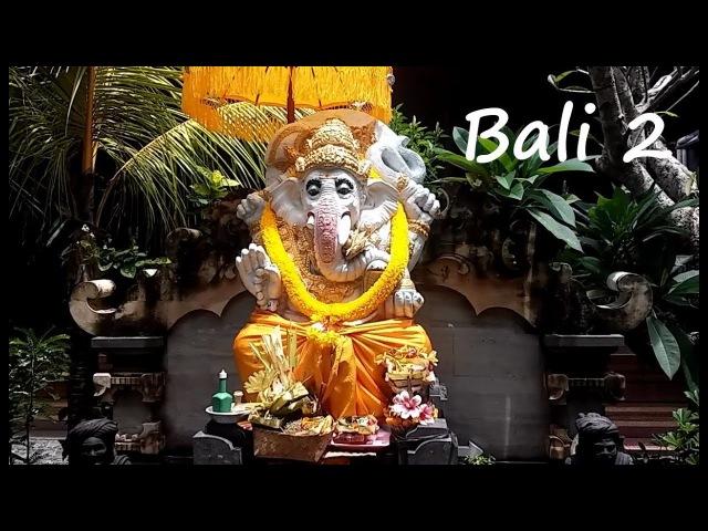Bali, Part 2