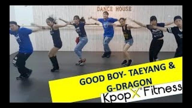 Good boy - G dragon Taeyang | KPOPX FITNESS | FULL SONG