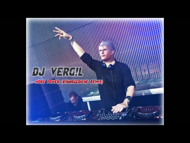 DJ VERGIL - MORE POWER (Ryan5Gediche Remix)