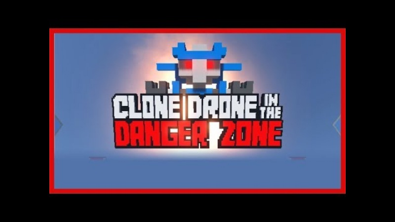 Clone drone in the danger zone 1