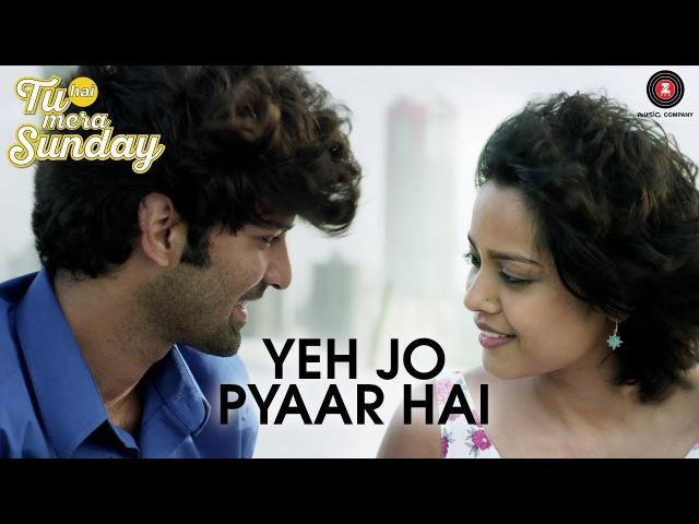 Yeh Jo Pyaar Hai | Tu Hai Mera Sunday | Barun Sobti | Nandini Srikar | Amartya Rahut (Bobo)