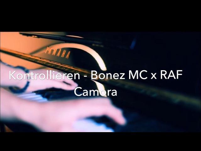 KONTROLLIEREN - BONEZ MC x RAF CAMORA x GZUZ x MAXWELL Piano cover (Full HD)