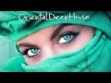 Deep House ( Oriental ) Vibes Mix - 3 - 2017 # Dj Nikos Danelakis # Best of Deep House # Ethnic #