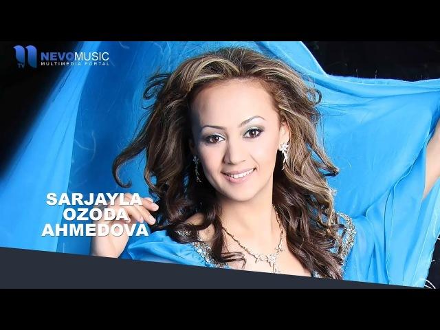 Ozoda Ahmedova - Sarjayla   Озода Ахмедова - Саржайла (music version)