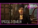 Life is Strange: Before the Storm Ep 3 Trailer [PEGI]