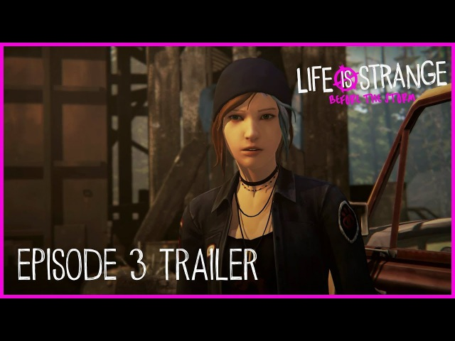 Life is Strange: Before the Storm Ep 3 Trailer [PEGI]